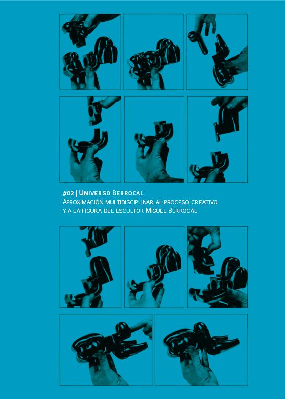 UNIVERSO BERROCAL. Aproximación multidisciplinar al proceso creativo y a la figura del escultor Miguel Berrocal