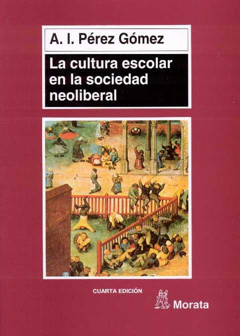 Portada La cultura escolar en la sociedad neoliberal